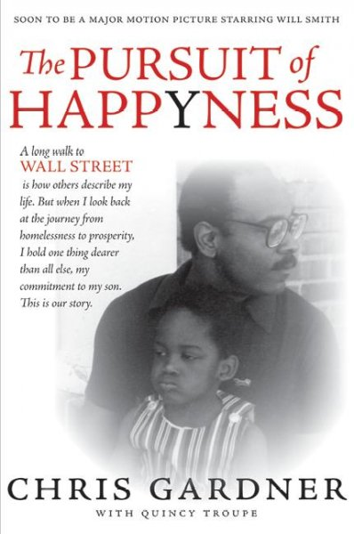 The Pursuit of Happyness by Chris Gardner with Quincy Troupe and Mim Eichler Rivas