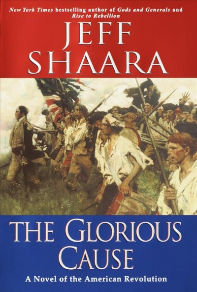 The Glorious Cause by Jeff Sharra