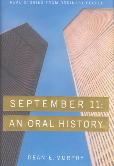 September 11, An Oral History by Dean E. Murphy