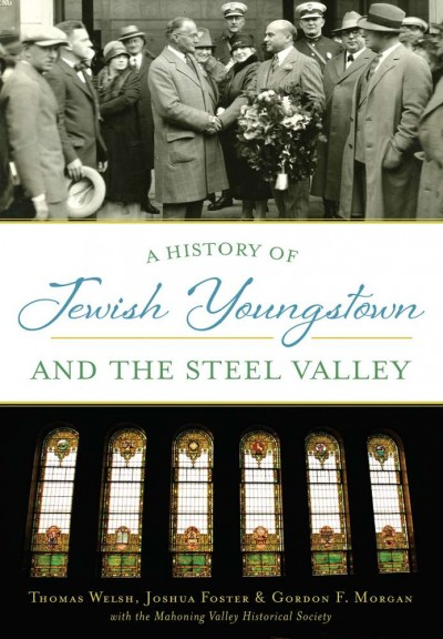 History of Jewish Youngstown and the Steel Valley