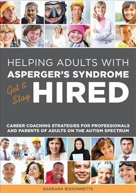 Helping Adults with Asperger's Syndrome Get & Stay Hired by Barbara Bissonnette