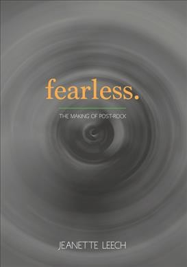 Image of book cover:Fearless : the making of post-rock
