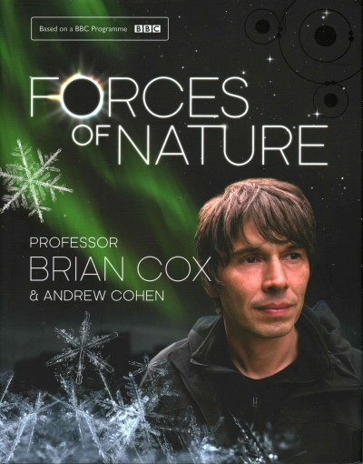 Forces of Nature by Professor Brian Cox and Andrew Cohen