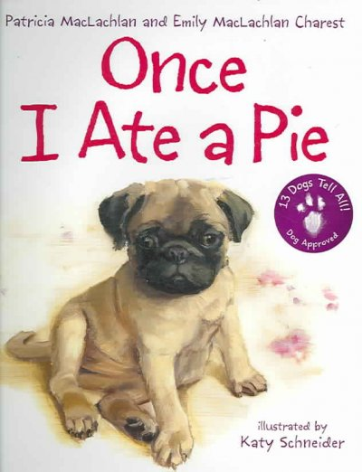 Once I Ate A Pie (poetry) by Patricia MacLachlan and Emily MacLachlan Charest; illustrated by Katy Schneider