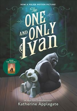 The One and Only Ivan by Katherine Applegate ; illustrations by Patricia Castelao