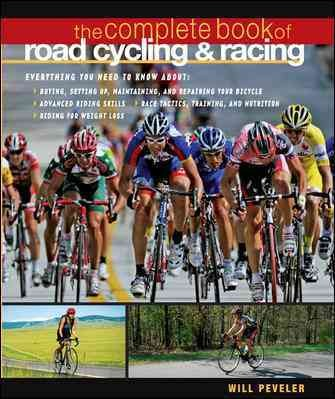 The Complete Book of Road Cycling & Racing by Will Peveler