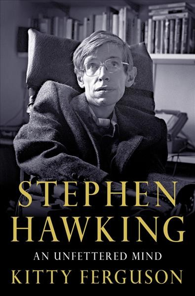 cover image Stephen Hawking: An Unfettered Mind