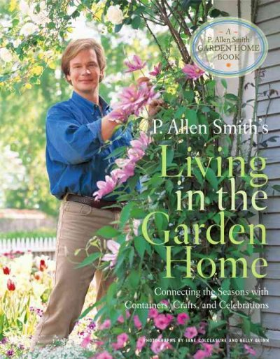 Living in the Garden by P. Allen Smith