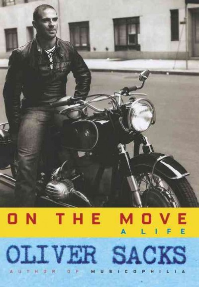 On the Move - A Life by Oliver Sacks