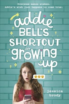 Addie Bell's Shortcut Guide to Growing Up by Jessica Brody
