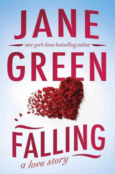 Falling - A Love Story by Jane Green
