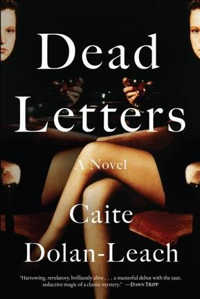 Dead letters : a novel / by Caite Dolan-Leach