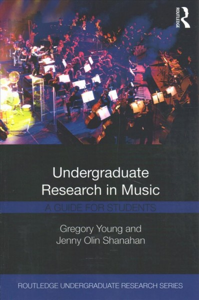 Image of book cover: Undergraduate research in music : a guide for students