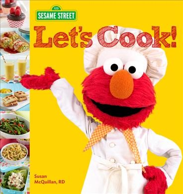 Sesame Street Let's Cook! by Susan McQuillan, RD