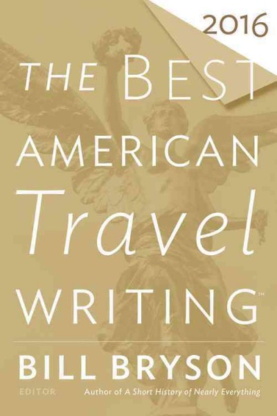 Best American Travel Writing 2016 edited by Bill Bryson