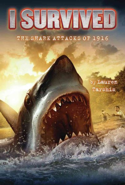 The Shark attacks of 1916 / by Lauren Tarshis ; illustrated by Scott Dawson