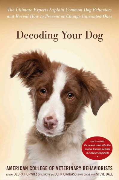 Decoding Your Dog edited by Debra F. Horwitz and John Ciribassi with Steve Dale