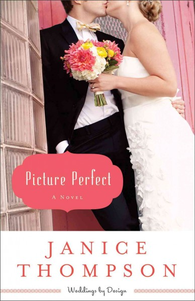 Picture Perfect by Janice Thompson