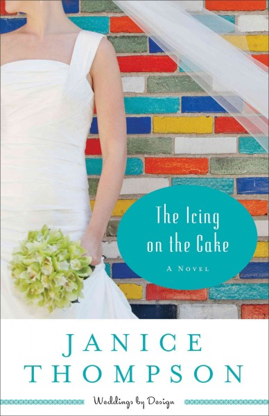The Icing on the Cake by Janice Thompson