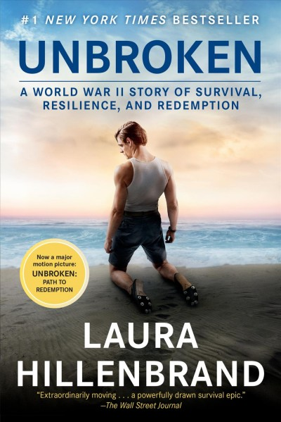 Unbroken : a World War II story of survival, resilience, and redemption / Laura Hillenbrand
