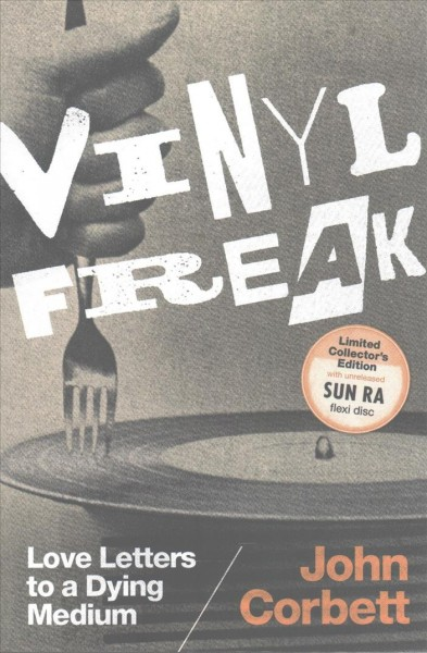 Image of book cover: Vinyl freak : love letters to a dying medium