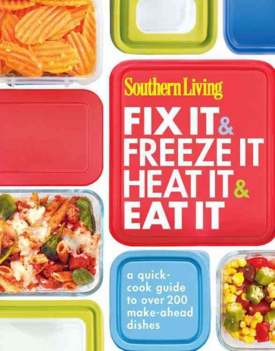Southern Living fix it & freeze it, heat it & eat it