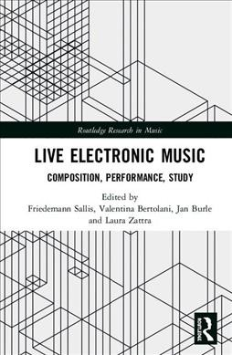 Image of book cover:Live electronic music : composition, performance, study