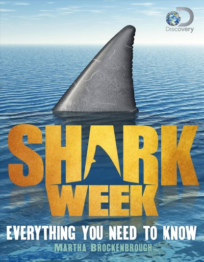 Shark week : everything you need to know / by Martha Brockenbrough