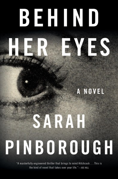 Behind her eyes : [a novel] / Sarah Pinborough