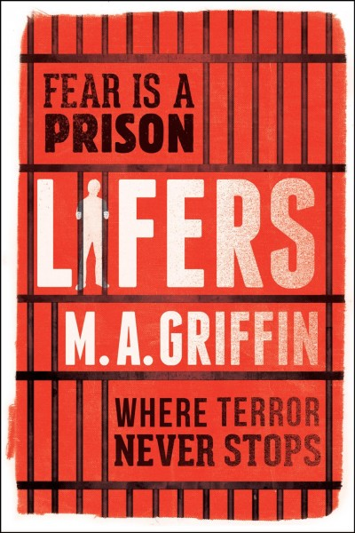 Lifers by M. A. Griffin