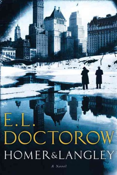 Homer & Langley by E.L .Doctorow