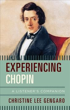 Image of book cover:Experiencing Chopin : a listener's companion