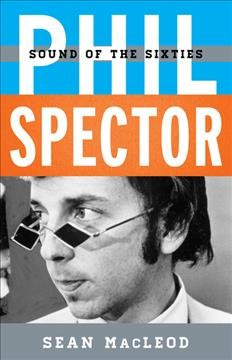 Image of book cover: Phil Spector : sound of the Sixties