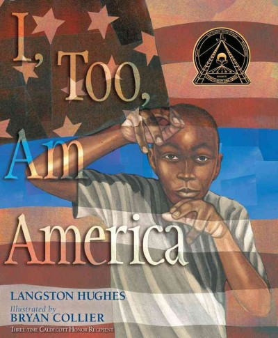 I, Too, Am America (poetry) by Langston Hughes ; illustrated by Bryan Collier