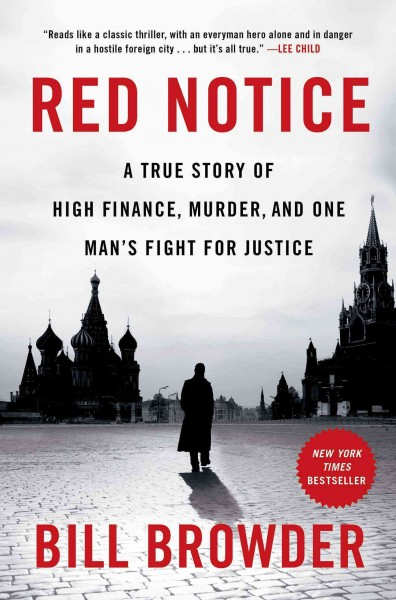 Red Notice - A True Story of High Finance, Murder, And One Man's Fight for Justice by Bill Browder
