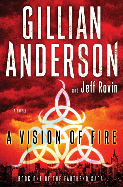 A Vision of Fire by Gillian Anderson and Jeff Rosin