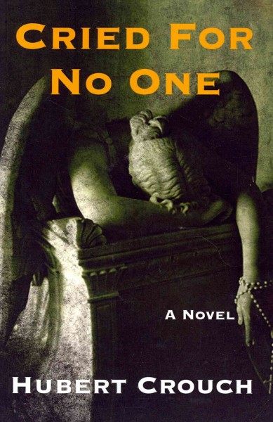 Cried for No One by Hubert Crouch