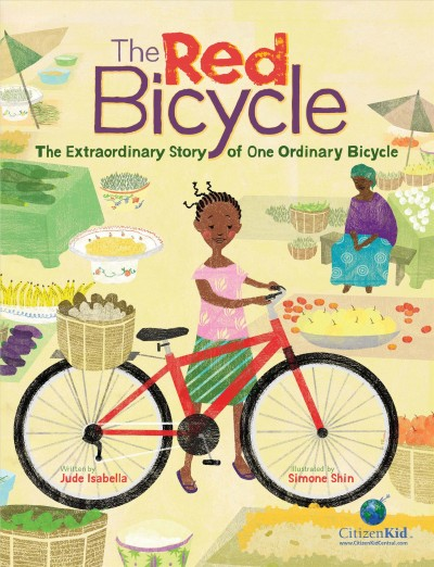 The red bicycle : the extraordinary story of one ordinary bicycle / written by Jude Isabella ; illustrated by Simone Shin