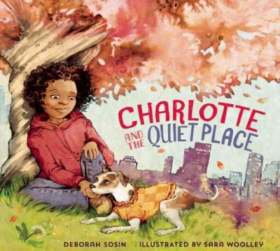 Charlotte and the quiet place / Deborah Sosin ; illustrated by Sara Woolley