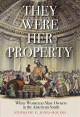 Cover: They Were Her Property