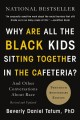 Cover: Why Are All the Black Kids Sitting Together in the Cafeteria?
