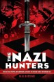The Nazi Hunters: how a team of spies and survivors captured the worlds most notorious Nazi