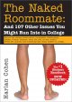 The Naked Roommate : and 107 other issues you might run into in college