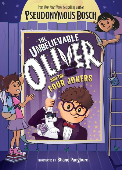 Unbelievable Oliver and the Four Jokers by Pseudonymous Bosch