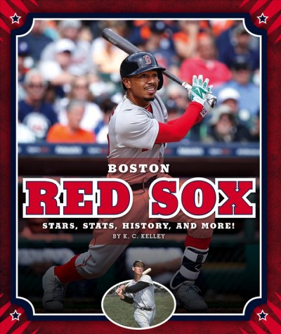 Boston Red Sox: Stars, Stats, History, and More!
