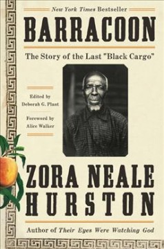 """Cover of """"Barracoon: The Story of the Last 'Black Cargo'"""" by Zora Neale Hurston"""