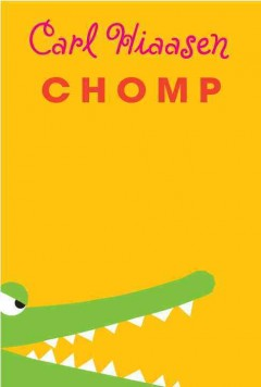 "Cover image for ""Chomp"" by Carl Hiaasen"