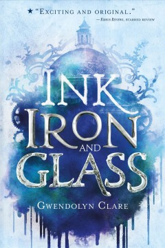 Ink, Iron, and Glass book cover