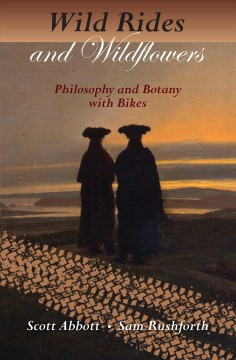"Book cover with silhouette of two people looking at a sunset. Image of a bicycle tread goes across the page. Text reads ""Wild Rides and Wildflowers - Philosophy and Botany with Bikes by Scott Abbott and Sam Rushforth"""